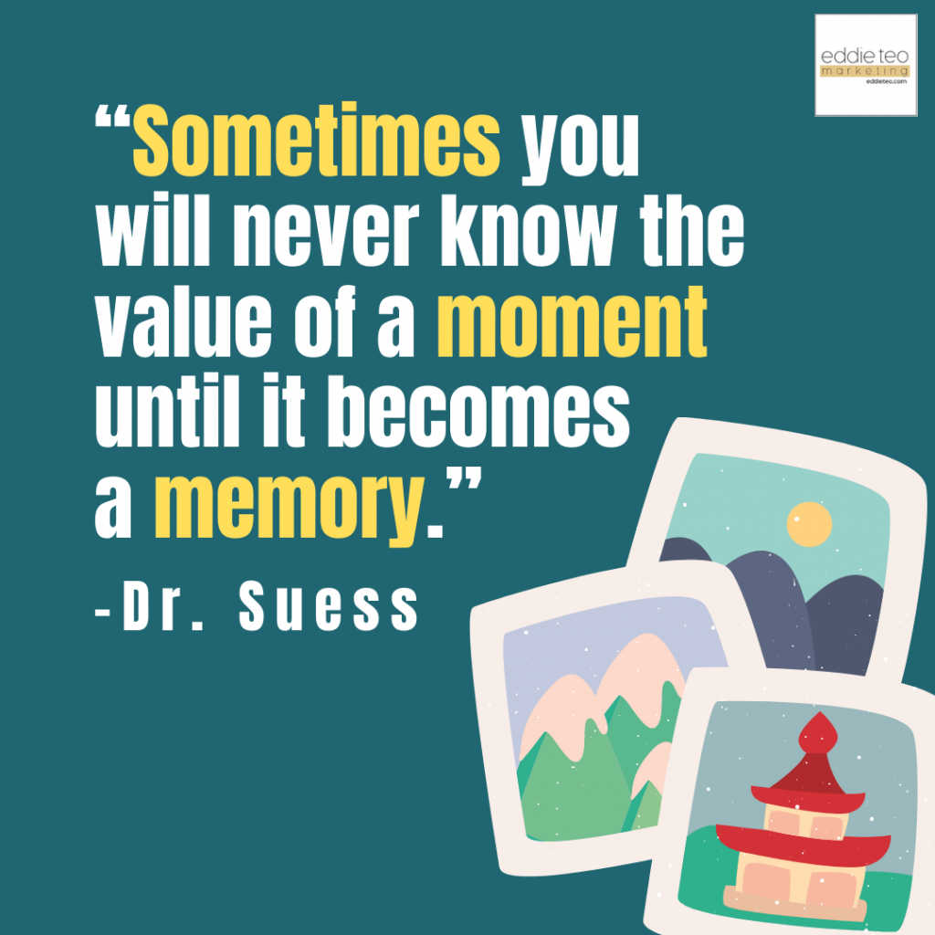Value of a moment becomes a memory