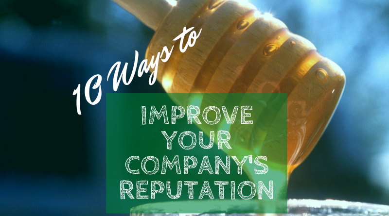 10 Ways to Improve Your Company's Online Reputation